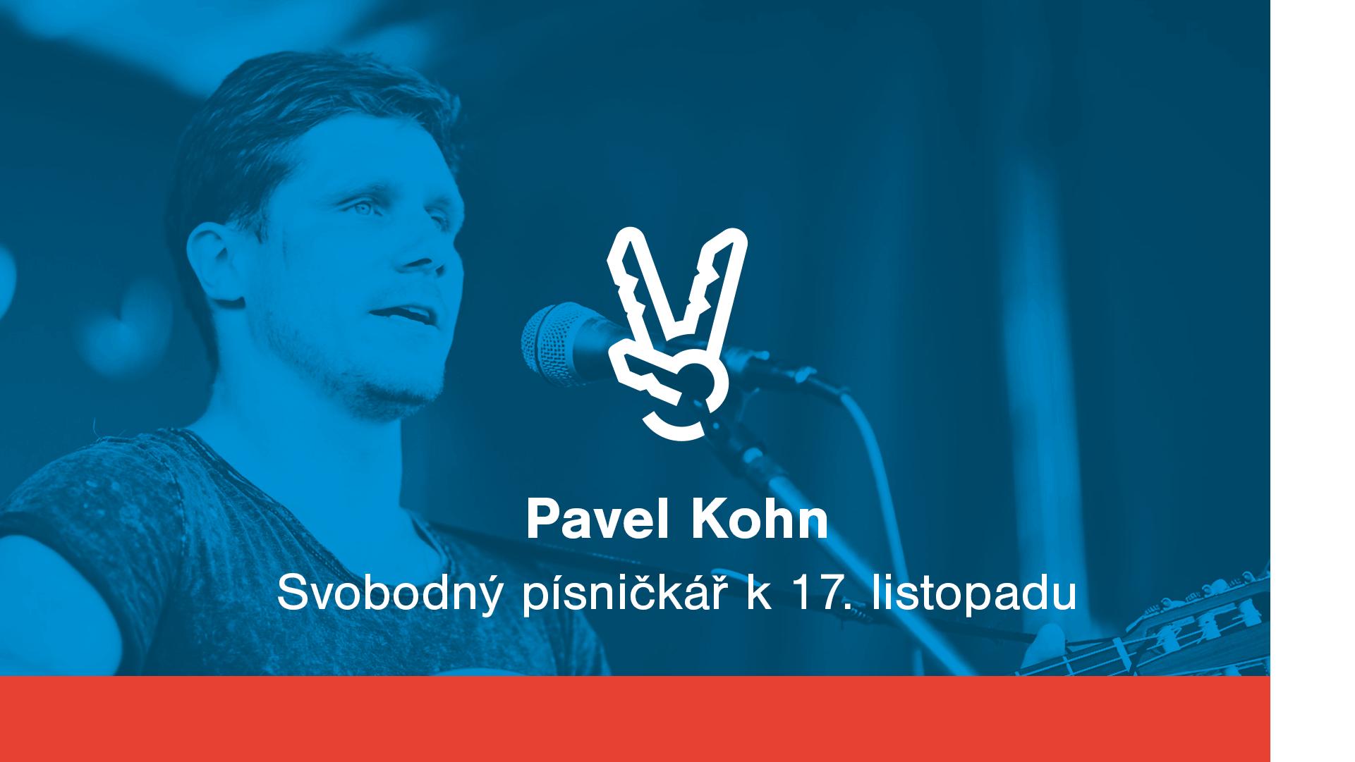 Pavel Kohn - Svobodný písničkář k 17. listopadu